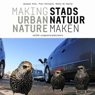 Making urban nature Stadsnatuur maken